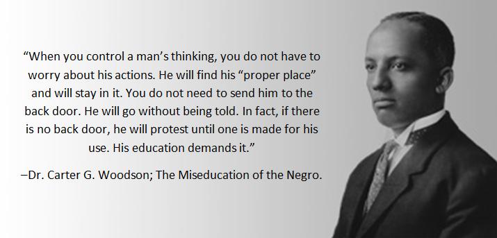 Carter G Woodson Quotes 7/22/15 Carter G. Woodson Quote Carter G Woodson Quotes
