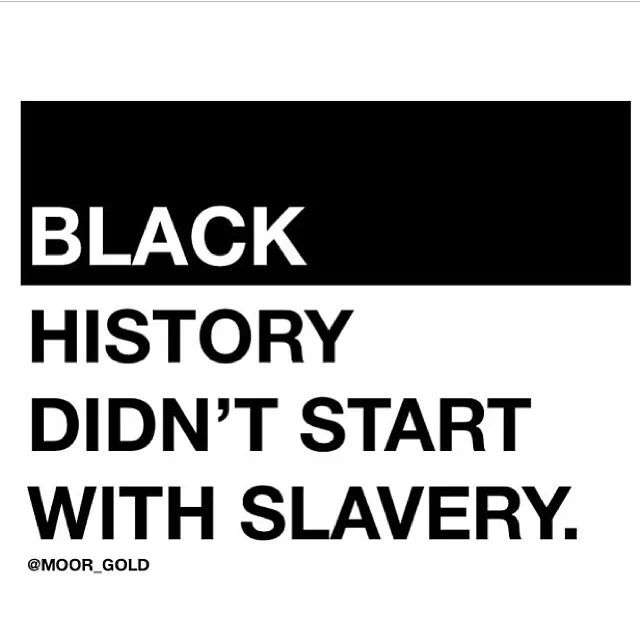 Quote Black History Didnt Start With Slavery Unknown