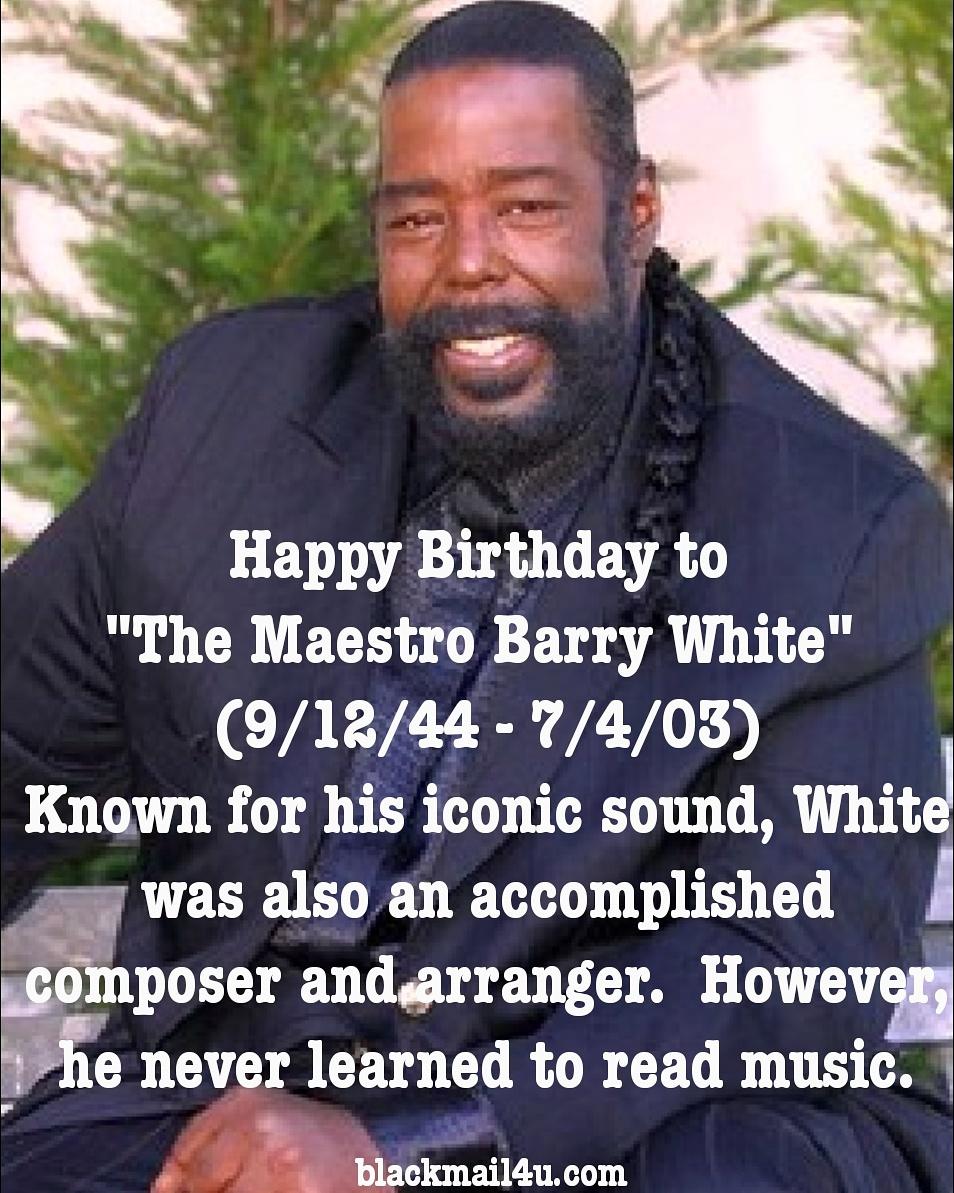 "Happy Birthday To ""The Maestro"" Barry White"